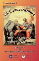 La Consacrazione per una nuova evangelizzazione  Luka Cirimotic   Salus Infirmorum