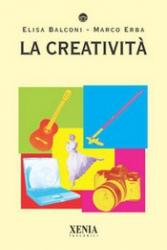 La Creatività  Elisa Balconi Marco Erba  Xenia Edizioni