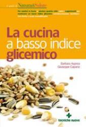 La cucina a basso indice glicemico  Barbara Asprea Giuseppe Capano  Tecniche Nuove