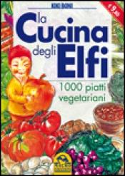 La Cucina degli Elfi  Kiki Boni   Macro Edizioni