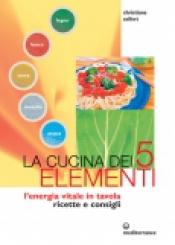 La Cucina dei 5 Elementi  Christiane Seifert   Edizioni Mediterranee