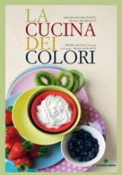 La cucina dei colori  Nicola Michieletto Daliah Sottile  Tecniche Nuove