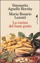 La cucina del buon gusto  Simonetta Agnello Hornby Maria Rosario Lazzati  Feltrinelli