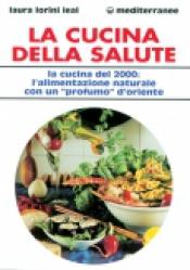 La Cucina della Salute  Laura Lorini Leal   Edizioni Mediterranee