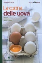La cucina delle uova  Monique D'Anna   Tecniche Nuove