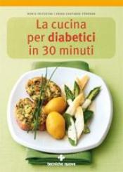 La cucina per diabetici in 30 minuti  Doris Fritzsche Erika Casparek-Türkkan  Tecniche Nuove