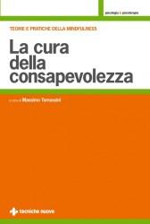 La cura della consapevolezza  Massimo Tomassini   Tecniche Nuove