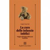La cura delle infanzie infelici  Luigi Cancrini   Raffaello Cortina Editore