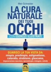 La Cura Naturale dei tuoi Occhi (Copertina rovinata)  Meir Schneider   Macro Edizioni