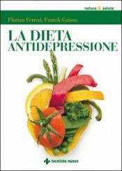 La Dieta antidepressione  Florian Ferreri Franck Grison  Tecniche Nuove