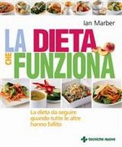 La dieta che funziona  Ian Marber   Tecniche Nuove