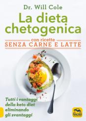 La Dieta Chetogenica con Ricette Senza Carne e Latte  Will Cole   Macro Edizioni