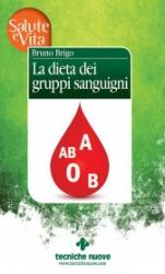 La dieta dei gruppi sanguigni  Bruno Brigo   Tecniche Nuove