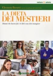 La dieta dei mestieri  Eleonora Buratti   Tecniche Nuove