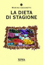 La Dieta di Stagione  Marina Cecchetti   Xenia Edizioni