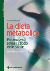 La dieta metabolica  Marcello Mandatori   Tecniche Nuove
