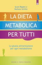 La dieta metabolica per tutti  Scott Rigden Barbara Schiltz  Edizioni il Punto d'Incontro