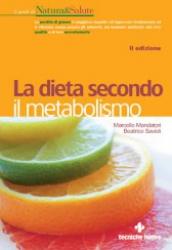 La dieta secondo il metabolismo  Marcello Mandatori Beatrice Savioli  Tecniche Nuove