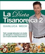 La Dieta Tisanoreica 2  Gianluca Mech   Tecniche Nuove