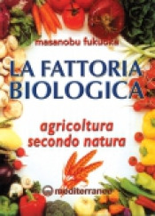La Fattoria Biologica  Masanobu Fukuoka   Edizioni Mediterranee