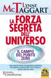 La Forza Segreta dell'Universo  Lynne Mc Taggart   Macro Edizioni