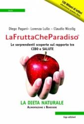 La frutta che paradiso  Diego Pagani Lorenza Lullo Claudio Nicolig Erga Edizioni