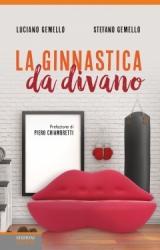 La Ginnastica da Divano  Luciano Gemello Stefano Gemello  Lswr