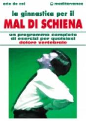 La Ginnastica per il Mal di Schiena  Erio De Col   Edizioni Mediterranee