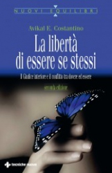 La libertà di essere se stessi  Avikal E. Costantino   Tecniche Nuove