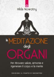 La Meditazione degli Organi  Hilda Nowotny   Edizioni il Punto d'Incontro