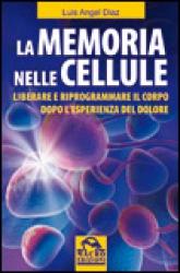 La Memoria nelle Cellule  Luis Angel Diaz   Macro Edizioni