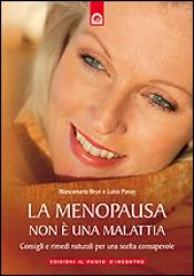 La menopausa non è una malattia  Biancamaria Brun Luisa Pavan  Edizioni il Punto d'Incontro