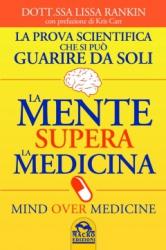 La Mente supera la Medicina  Lissa Rankin   Macro Edizioni