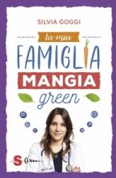 La mia famiglia mangia green  Silvia Goggi   Sonda Edizioni