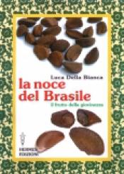 La noce del Brasile  Luca Della Bianca   Hermes Edizioni