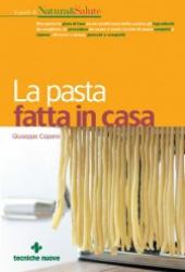 La pasta fatta in casa  Giuseppe Capano   Tecniche Nuove