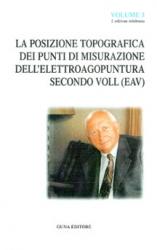 La posizione topografica dei punti di misurazioni dell'elettroagopuntura secondo Voll - Volume 3  Reinhold Voll   Guna Editore
