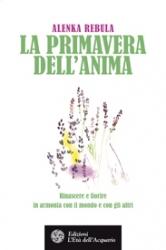 La primavera dell'anima  Alenka Rebula   L'Età dell'Acquario Edizioni