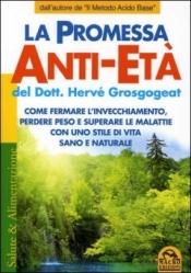 La Promessa Anti-Età  Hervé Grosgogeat   Macro Edizioni