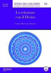 La Relazione con il Divino  Priscilla Bianchi   Edizioni Enea