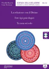 La relazione con il divino, Che tipo psicologico sei?, Tu non sei solo (CD Audiolibro)  Priscilla Bianchi Catia Trevisani  Edizioni Enea