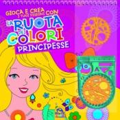 La Ruota dei Colori - Principesse  Autori Vari   Macro Junior
