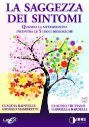 La Saggezza dei Sintomi (DVD)  Claudia Rainville Giorgio Mambretti Claudio Trupiano Uno Editori