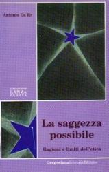 La saggezza possibile  Antonio Da Re   Fondazione Lanza