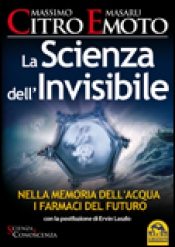 La Scienza dell'Invisibile  Massimo Citro Masaru Emoto  Macro Edizioni
