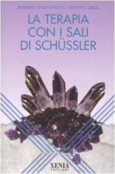 La terapia con i sali di Schussler  Roberto Pagnanelli Cristina Orel  Xenia Edizioni