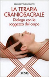 La Terapia Craniosacrale  Elisabetta Ugolotti   Xenia Edizioni