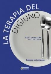 La terapia del digiuno  Thierry De Lestrade   Nuova Ipsa Editore