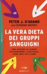 La vera dieta dei gruppi sanguigni  Peter D'Adamo   Sperling & Kupfer