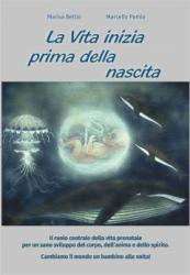 La vita inizia prima della nascita  Marcello Pamio Marisa Bettio
